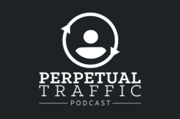 Perpetual Traffic Podcast Marketing Podcasts